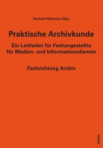 Praktische_Archivkunde_3Aufl